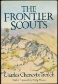 'The Frontier Scouts' (C. Chenevix-Trench, Cape, London, 1985). 300pp