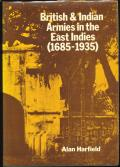 'British and Indian Armies in the East Indies 1685-1935' (A. Harfield. 1984). 411pp